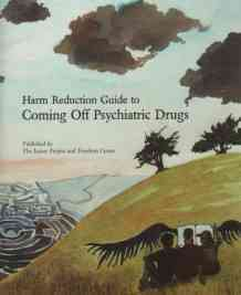 Harm Reduction Guide to Coming Off Psychiatric Drugs By Hall, Will
